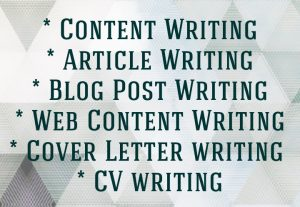 I will do Content writing, Article and Blog writing, Web content Writing and Cover letters.